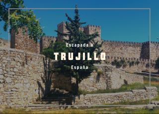 escapada a Trujillo