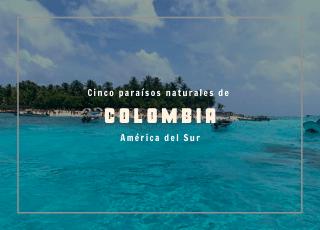 paraísos naturales de Colombia